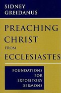 Preaching Christ From Ecclesiastes Paperback