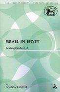 Israel in Egypt (Library Of Hebrew Bible/old Testament Studies Series) Paperback