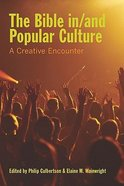 The Bible In/And Popular Culture: A Creative Encounter Hardback