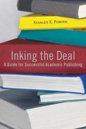 Inking the Deal: A Guide For Successful Academic Publishing Paperback