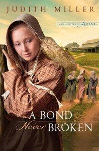 A Bond Never Broken (#03 in Daughters Of Amana Series)