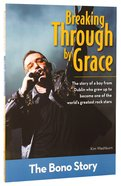 Breaking Through By Grace - the Bono Story (Zonderkidz Biography Series (Zondervan)) Paperback