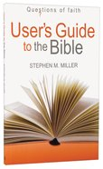 User's Guide to the Bible (Questions Of Faith Series) Paperback