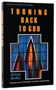 Turning Back to God (Hosea/Obadiah) (Welwyn Commentary Series) Paperback