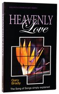 Heavenly Love (Song of Songs) (Welwyn Commentary Series) Paperback