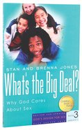 What's the Big Deal? (2007) (#03 in God's Design For Sex Series)