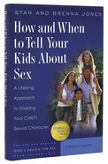 How and When to Tell Your Kid's About Sex (God's Design For Sex Series) Hardback