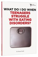 Teenagers Struggle With Eating Disorders? (Wdidw Series) Paperback