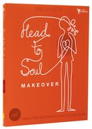 Head-To-Soul Makeover (Leader's Guide) Paperback