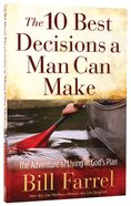 The 10 Best Decisions a Man Can Make Paperback