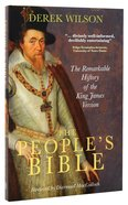 The People's Bible: The Remarkable History of the King James Version Hardback