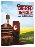 The Big Red Tractor and the Little Village Hardback