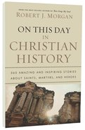 On This Day in Christian History Paperback