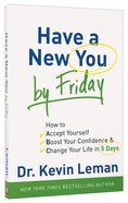 Have a New You By Friday Paperback
