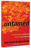 Untamed: Reactivating a Missional Form of Discipleship Paperback