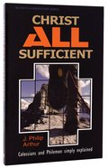 Christ All Sufficient (Colossians & Philemon) (Welwyn Commentary Series)