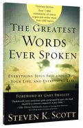 The Greatest Words Ever Spoken: Everything Jesus Said About You, Your Life, and Everything Else Paperback