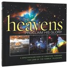 The Heavens Proclaim His Glory Hardback