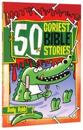 50 Goriest Bible Stories Paperback