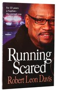 Running Scared: The Corrupt Cop Busted By God Paperback