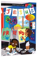 Jesus Our Friend (Incl CDROM) (Learning Through Play Series) Paperback