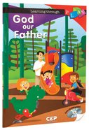 Learning Through Play: God Our Father (Incl Cdrom) Paperback
