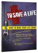 Dare to Make Your Life Count (To Save A Life Series) Paperback