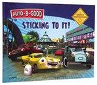 Sticking to It (Auto B Good Series) Paperback