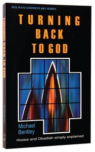Turning Back to God (Hosea/Obadiah) (Welwyn Commentary Series)
