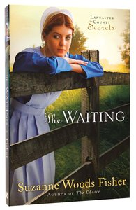 The Waiting (#02 in Lancaster County Secrets Series)