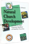 Natural Church Development (Ncd Discipleship Resources Series) Hardback