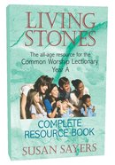 Living Stones: Complete Resource Book (Year A) Paperback
