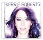 Kerrie Roberts CD
