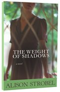 The Weight of Shadows Paperback