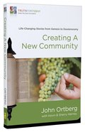 Creating a New Community (#1 in Truth For Today: From The Old Testament Series) Paperback