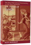 Letter of James (New International Commentary On The New Testament Series) Hardback