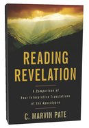 Reading Revelation: A Comparison of Four Interpretive Translations of the Apocalypse Paperback