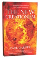 The New Creationism: Building Scientific Theory on a Biblical Foundation Paperback
