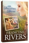 Her Daughter's Dream (#02 in Marta's Legacy Series) Paperback