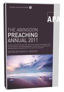 The Abingdon Preaching Annual 2011 Paperback