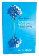 Contemporary Reflections (Year A) Paperback