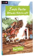 Jungle Doctor Attacks Witchcraft (#016 in Jungle Doctor Flamingo Fiction Series) Paperback