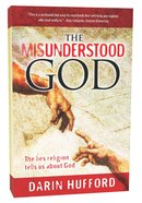 The Misunderstood God Paperback