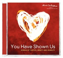 You Have Shown Us: Songs of Mercy & Humility