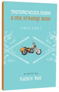 Motorcyles, Sushi and One Strange Book (Real Life Series)