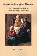 Jesus and Marginal Women Paperback
