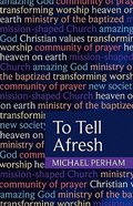 To Tell Afresh Paperback