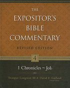 1 Chronicles - Job (#04 in Expositor's Bible Commentary Revised Series)