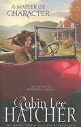 A Matter of Character (#03 in The Sisters Of Bethlehem Springs Series) Paperback