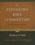 Matthew & Mark (#09 in Expositor's Bible Commentary Revised Series)